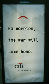 Fake Citibank ad: No worries, the war will come home.